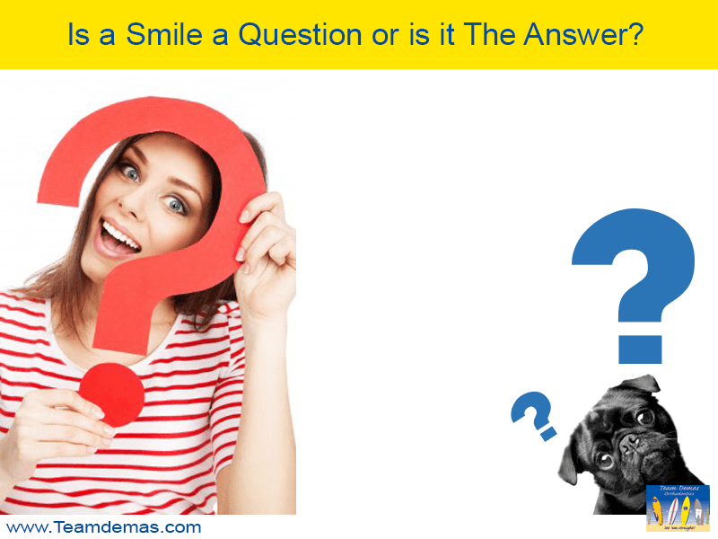 Is smile a question or an answer